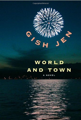 World and Town By Writer Gish Jen
