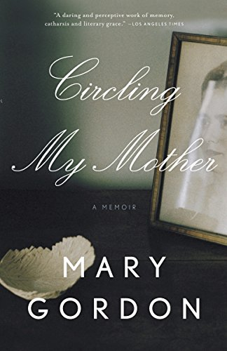 Circling My Mother By Mary Gordon (Lecturer in Zulu, University of Kwazulu-Natal)