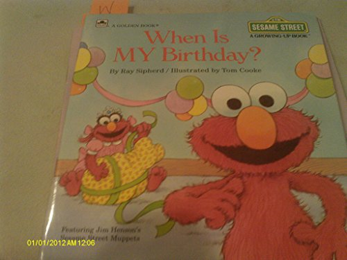 When is It My Birthday? (Sesame Street) By Ray Sipherd