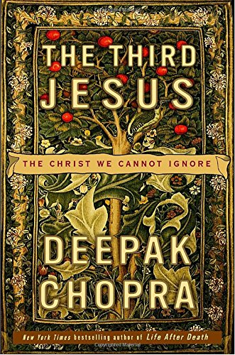 The Third Jesus By M D Deepak Chopra, M D