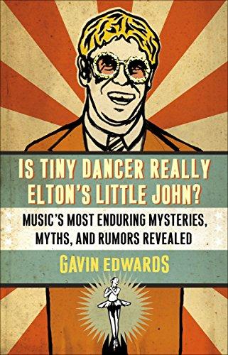 Is Tiny Dancer Really Elton's Little John? By Gavin Edwards