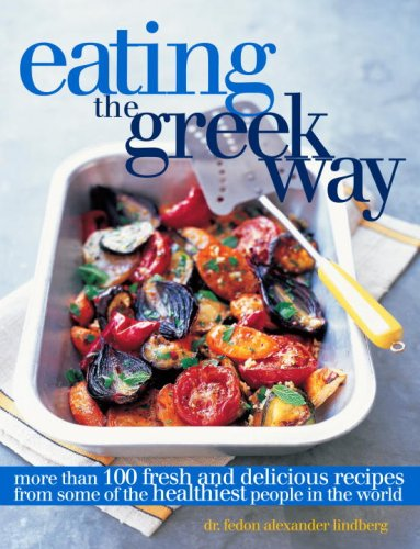 Eating the Greek Way By Dr Fedon Alexander Lindberg
