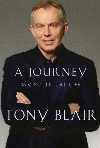 A Journey: My Political Life By Tony Blair