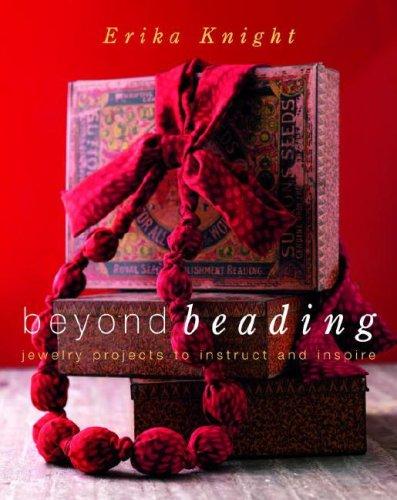 Beyond Beading By Erika Knight