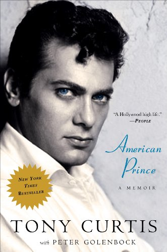 American Prince: A Memoir By Tony Curtis (University of Plymouth Business School)