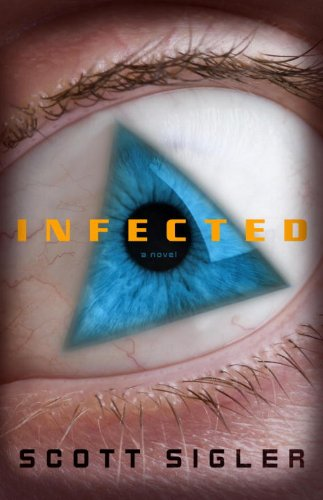 Infected: A Novel By Scott Sigler