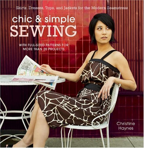 Chic and Simple Sewing By Christine Haynes