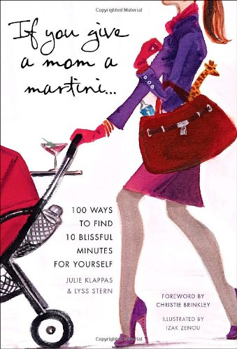 If You Give a Mom a Martini... By Lyss Stern