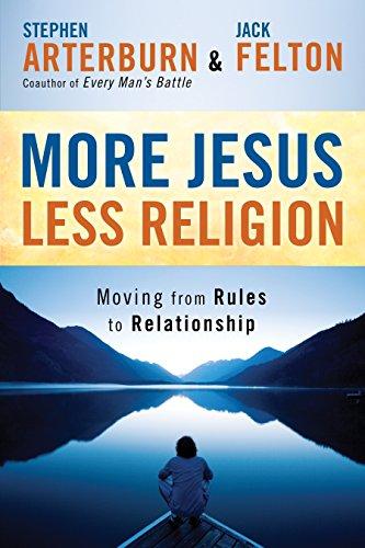 More Jesus Less Religion By Stephen Arterburn