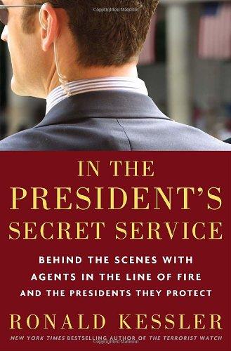 In the President's Secret Service By Ronald Kessler