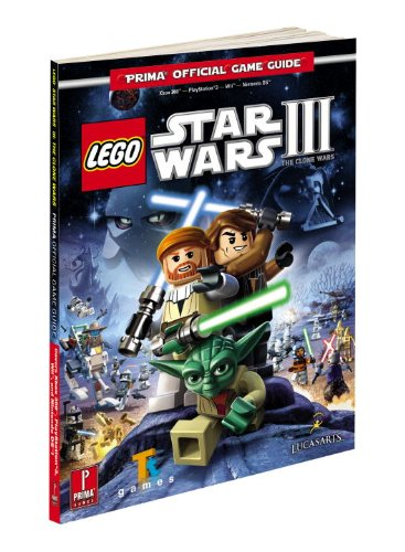 Lego Star Wars 3: The Clone Wars Official Game Guide (Prima Official Game Guides) By Stephen Stratton