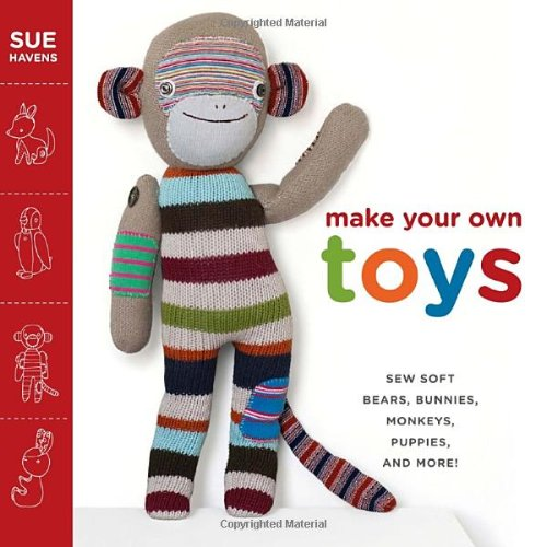 Make Your Own Toys By Sue Havens