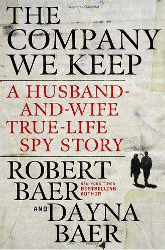 The Company We Keep By Robert Baer