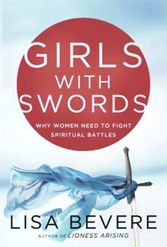 Girls with Swords By Lisa Bevere