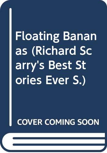 Floating Bananas By Richard Scarry