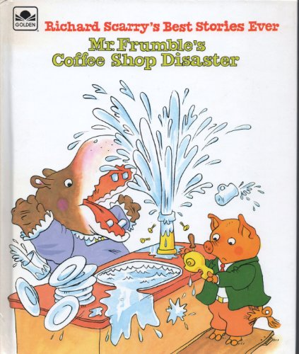 Mr. Frumble's Coffee Shop Disaster By Richard Scarry
