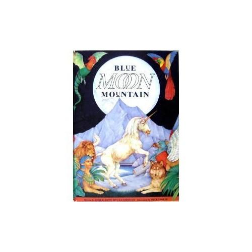 Blue Moon Mountain By Geraldine McCaughrean