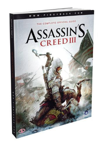 Assassin's Creed III: The Complete Official Guide By Piggyback