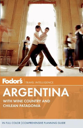 Fodor's Argentina, 7Th Edition By Fodor's
