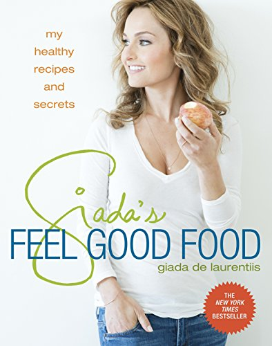 Giada's Feel Good Food By GIADA DE LAURENTIIS