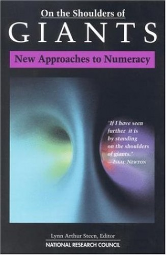 On the Shoulders of Giants: New Approaches to Numeracy By Lynn Arthur Steen