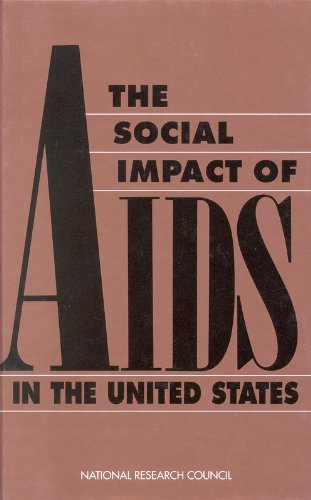 The Social Impact of AIDS in the United States By Panel on Monitoring the Social Impact of the AIDS Epidemic