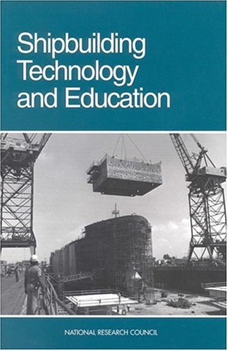 Shipbuilding Technology and Education By Division on Engineering and Physical Sciences