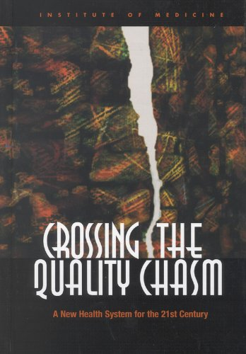 Crossing the Quality Chasm By Committee on Quality of Health Care in America