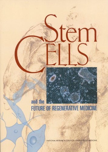 Stem Cells and the Future of Regenerative Medicine By Committee on the Biological and Biomedical Applications of Stem Cell Research