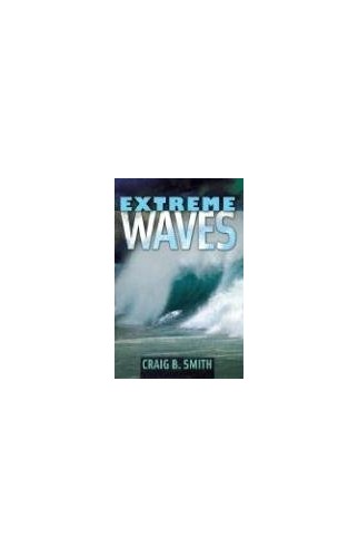 Extreme Waves By Craig B. Smith