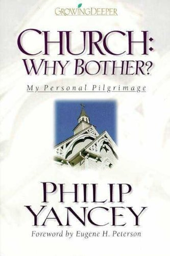Church, Why Bother? By P. Yancey