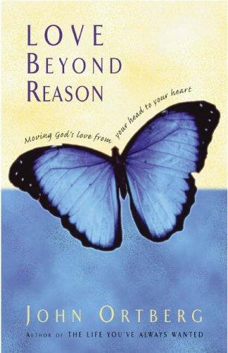Love Beyond Reason By John Ortberg