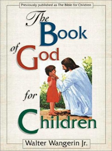 The Book of God for Children By Walter Wangerin, Jr.