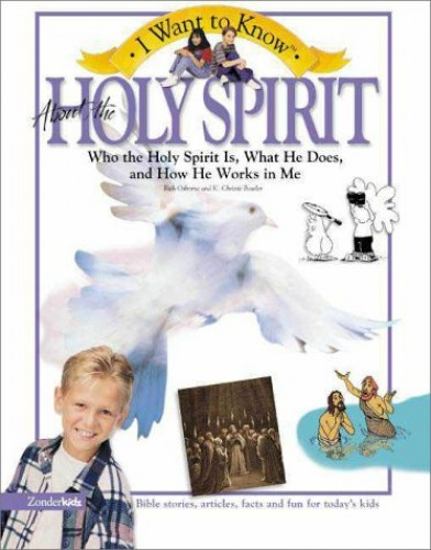 I Want to Know about the Holy Spirit By Rick Osborne