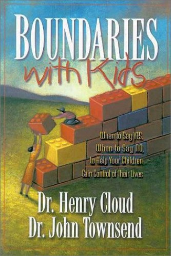 Boundaries with Kids By Dr. Henry Cloud, Ph.D.