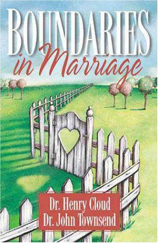 Boundaries in Marriage By Dr. Henry Cloud, Ph.D.