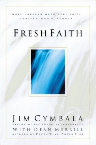 Fresh Faith By Jim Cymbala