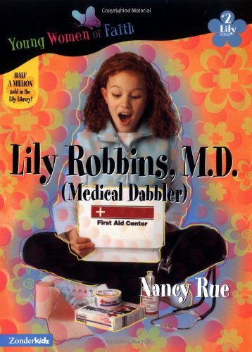 Lily Robbins, M.D. By Nancy Rue
