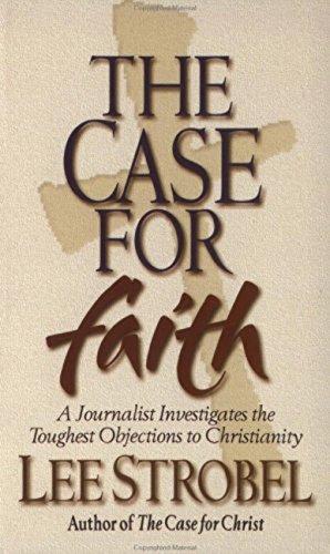 Case For Faith By Lee Strobel