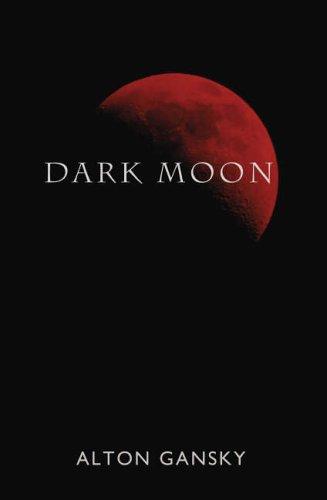 Dark Moon By Alton Gansky