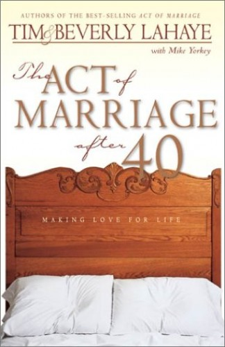 The Act of Marriage After 40 By Tim F. LaHaye
