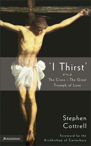 I Thirst By Stephen Cottrell
