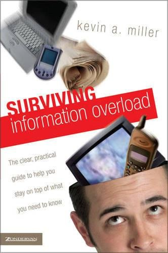 Surviving Information Overload By Kevin A. Miller