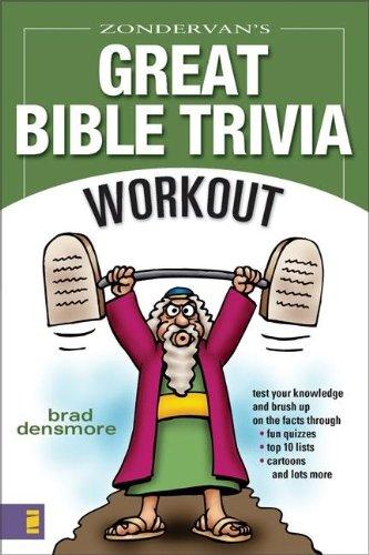 Zondervan's Great Bible Trivia Workout By Brad Densmore