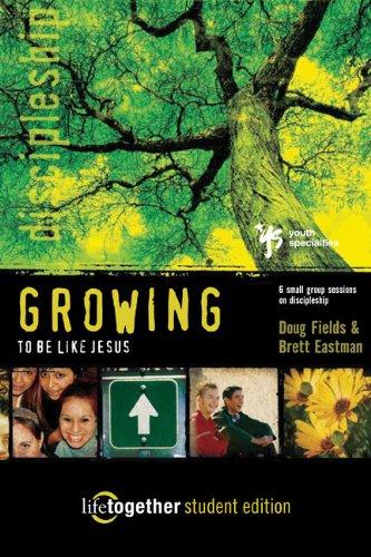 Growing to be Like Jesus By Doug Fields