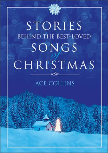 Stories Behind the Best-loved Songs of Christmas FCS By Ace Collins