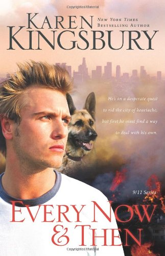 Every Now and Then By Karen Kingsbury