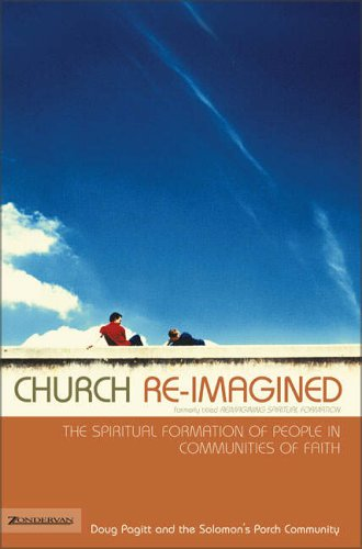 Church Re-imagined: The Spiritual Formation of People in Communities of Faith (Emergentys) By Doug Pagitt