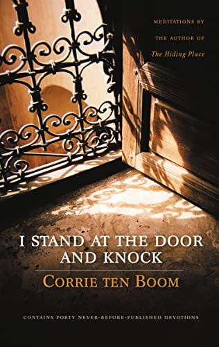 I Stand at the Door and Knock: Meditations By Corrie Ten Boom