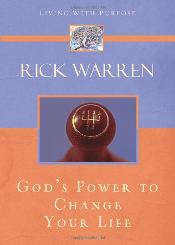 POWER TO CHANGE YOUR LIFE THE (Living with Purpose) By Rick Warren